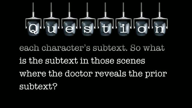 "There is tons of subtext in ""In Treatment"". At the end of each character's arc, the doctor explains each character's subtext. So what is the subtext in those scenes where the doctor reveals the prior subtext?"
