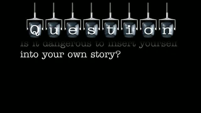 Is it dangerous to insert yourself into your own story?