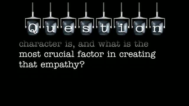 How important do you believe empathy with the main character is, and what is the most crucial factor in creating that empathy?