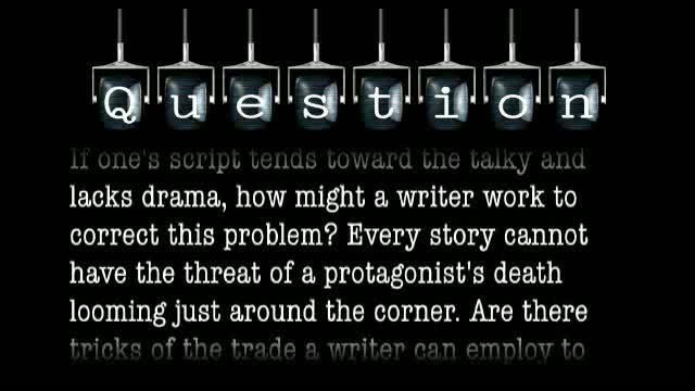 If one's script lacks drama, how might a writer work to correct this problem?