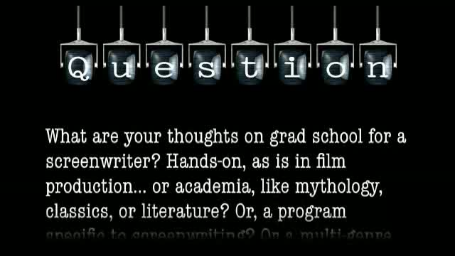What are your thoughts on grad school for a screenwriter?