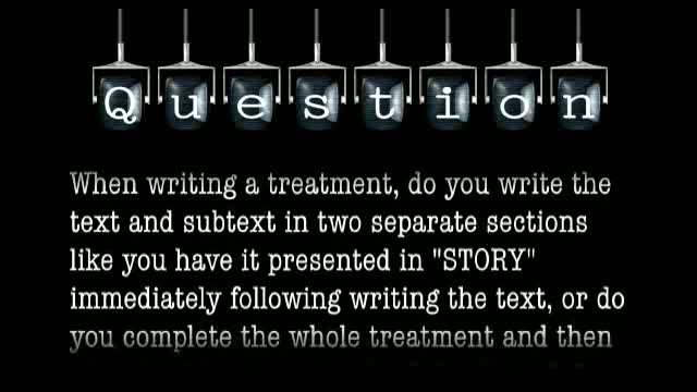 When writing a treatment, when do you write the subtext?