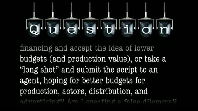 """Should a writer go the independent route on financing and accept the idea of lower budgets, or take a """"long shot"""" and submit the script to an agent?"""