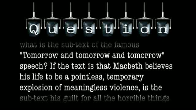 "In MACBETH, what is the sub-text of the famous ""Tomorrow and tomorrow and tomorrow"" speech?"