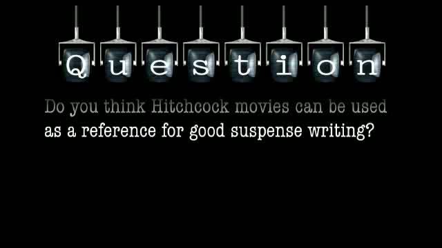 Do you think Hitchcock movies can be used as a reference for good suspense writing?