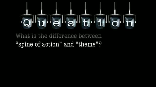 "What is the difference between ""spine of action"" and ""theme""?"