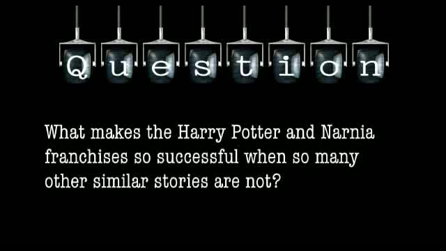 What makes the Harry Potter and Narnia franchises so successful when so many other similar stories are not?
