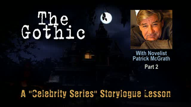 "Celebrity Series Lesson: Award-Winning Author Patrick McGrath, ""The Gothic"", Part 2"