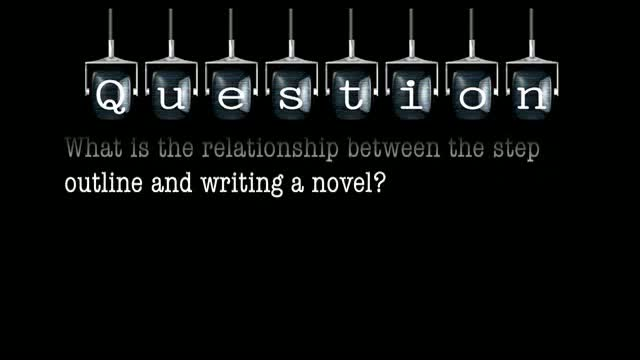 What is the relationship between the step outline and writing a novel?