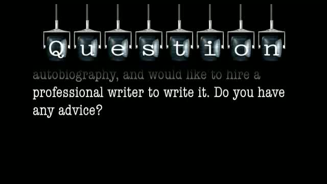 I have an idea for an adaptation of an autobiography, and would like to hire a professional writer to write it. Do you have any advice?