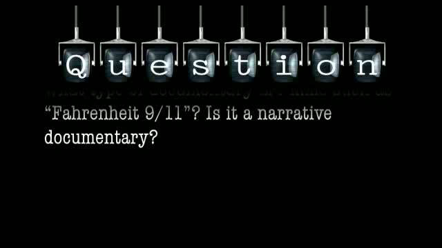 """What type of documentary are films such as """"Fahrenheit 9/11""""? Is it a narrative documentary?"""
