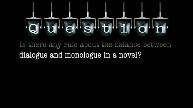 Is there any rule about the balance between dialogue and monologue in a novel?