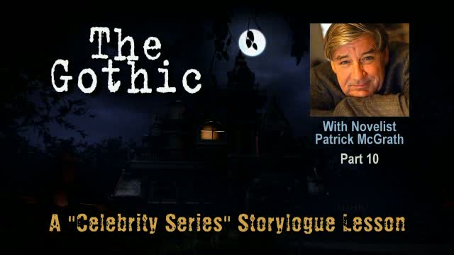 "Celebrity Series Lesson: Award-Winning Author Patrick McGrath, ""The Gothic"", Part 10"