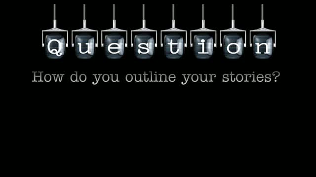How do you outline your stories?