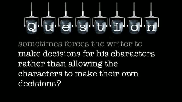 Is it possible that a step outline sometimes forces the writer to make decisions for his characters rather than allowing the characters to make their own decisions?